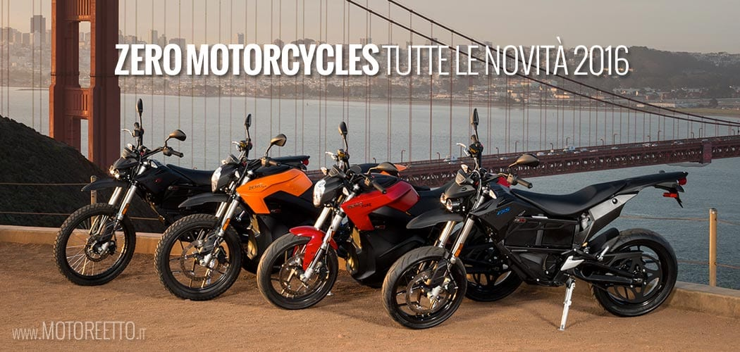 zero motorcycles new 2016 range motoreetto cover